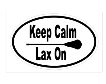 """Lacrosse Decal  Keep Calm Lax on, Lacrosse Mind Body Heart  Vinyl Decal Sticker 3""""x5"""""""