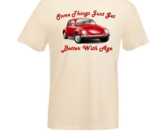Classic Red VW Volkswagen Beetle Bug  Things Get Better with Age Printed T Shirt