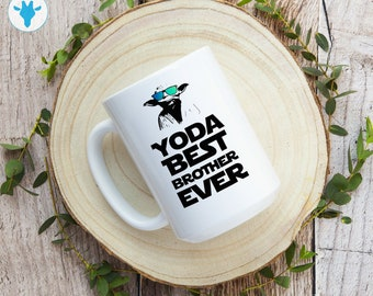 Yoda Best Brother Ever Mug, Yoda Coffee Mug, Brother Gift, Ceramic Mug, Star Wars Gift, Gift For Him, Disney Mug, Coffee Mug