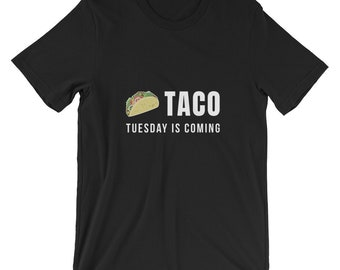 Taco Tuesday Is Coming T-Shirt | Funny Taco Apparel Gifts | Funny Cinco De Mayo Tee | Taco Lover T shirt | Funny Taco Tee Shirt | Mexican