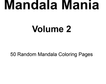 50 Page Random Mandala Mania Volume 2 - Coloring Pages in PDF - Instant Download