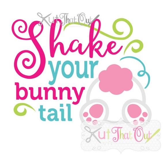 EXCLUSIVE Shake Your Bunny Tail Easter SVG and DXF Cut File Easter Clip Art Free Sayings