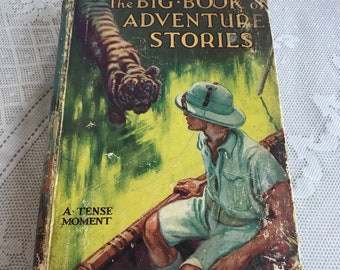 Vintage Hardcover Children's Book / The Big Book of Adventure Stories Copyright 1932