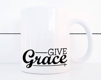 Give Grace Ceramic 11 ounce Mug Easter Breakfast Mug Spiritual Kitchen Decor