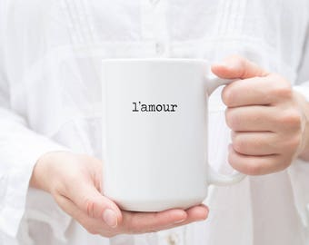 Coffee mug, L'amour, French, Farm House Mug, Farmhouse Style, Country Decor, Fixer Upper Style, Rustic Home Decor, Valentines Gift for Her