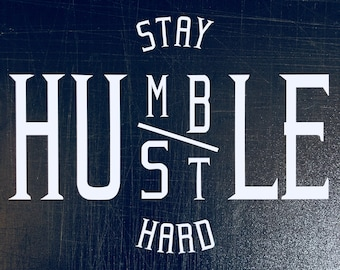 Stay Humble Hustle Hard Decal Transfer Sticker No Background 1-3 Day Fast & Free Shipping Window Windshield Bumper Body JDM UKDM Racec