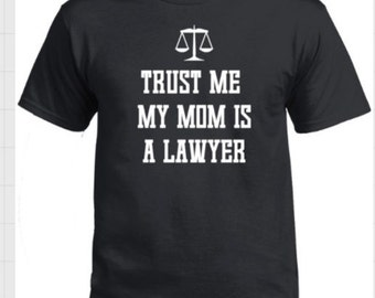 Trust Me My Mom is A Lawyer (Adults)