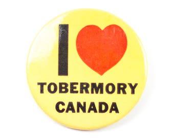 """2.25"""" I <3 Tobermory Canada pin"""