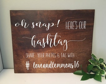 Oh snap! Heres our hashtag, Wedding hashtag sign, wooden sign