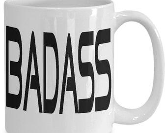 Badass coffee mug 11 oz or 15 oz fun gift