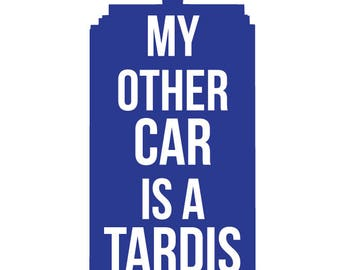My Other Car is a Tardis Doctor Who Vinyl Decal Sticker