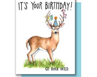 It's Your Birthday Go Buck Wild Happy Birthday Deer Card