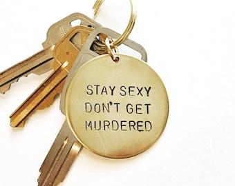 Stay Sexy Don't Get Murdered Handstamped Keychain // Feminist Keychain + Murderino + MFM + My Favorite Murder + SSDGM + True Crime Gift Her