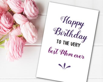 Greeting Card Happy Birthday Best Mom Ever Printable Last Minute Instant Download DIY