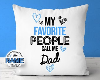 My Favorite People Call Me Dad, Grandpa Gift, Dad Birthday, Father's Day, Dad Pillow, Dad