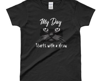 My Day Starts with a Meow Ladies' T-shirt, Cat Lover Shirts, Meow Shirt, Black Cat Shirt