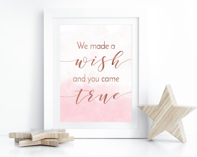 Featured listing image: Baby Girl Nursery Decor, We Made  A Wish And You Came True, Newborn Gift, Baby Girl Gift, Nursery Print, Baby Girl Shower Gift, Rose Gold
