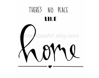 There's No Place Like Home- Print, Calligraphy, Quote, Artwork House Warming, Nest, Family INSTANT DOWNLOAD