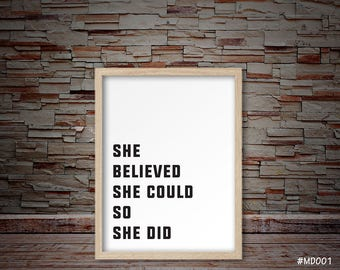 she believed she could so she did print, black and white print, Motivational Believe yourself quote, Motivational quotes, Motivational decor