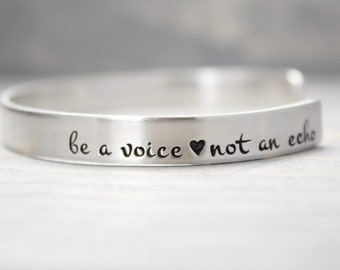 Be A Voice Not An Echo Cuff, Inspiration Bracelet, Sterling Silver, Hand Stamped Cuff , Inspiration Jewelry, Strength Cuff Bracelet,