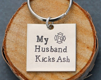 Firefighter Gift Fireman Keychain • Fire Department Wildfire • Kick Ash Baby • Funny Firefighter Gift Unique Fireman Quote•Fire Dept Husband