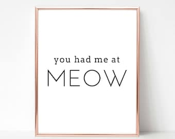 Cat Art Print, Meow, Funny Cat Quote, Cat Print, Typography print, Cat Wall Art, Crazy Cat Lady Gift, Wall Decor, Cat Lover Gift, Love Quote