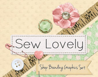 Sewing Shop Branding Banners, Avatar Icons, Business Card, Logo Label + More - 12 Premade Graphics Files - SEW LOVELY