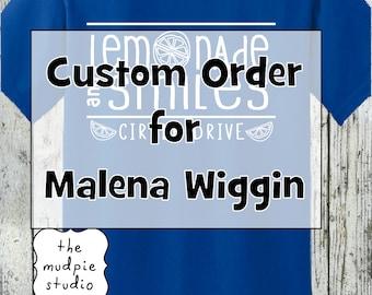 Custom Order for Malena Wiggin