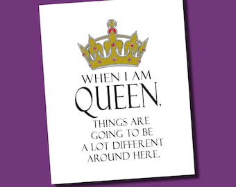 When I Am Queen Inspirational Quote 8x10 Art Typography Digital Print