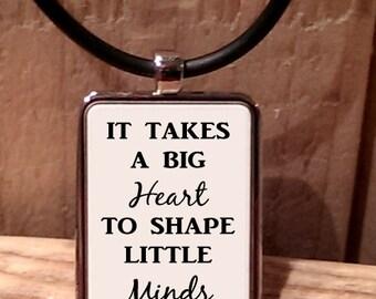 It Takes a Big Heart to Shape Little Minds Teacher Necklace