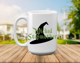 Wicked Stepmother | Wicked Step Mom | Gift for Step Mom | Gift for StepMom | Step Mom Gift | Stepmom Gift|Mother's Day Gift|Mothers Day Gift