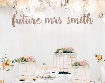 Future mrs banner,bridal shower name banner,Rose gold banner,bridal shower decorations,engagement party banners,bachelorette party decor