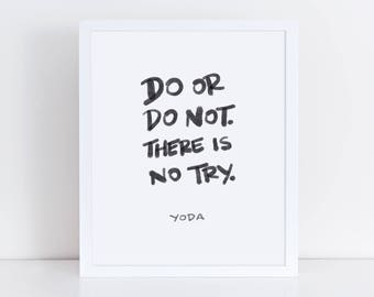 Do or Do Not There is no Try | Yoda Quote | Star Wars Print | Star Wars Quote | Printable | Instant Download | 5x7, 8x10, 11x14