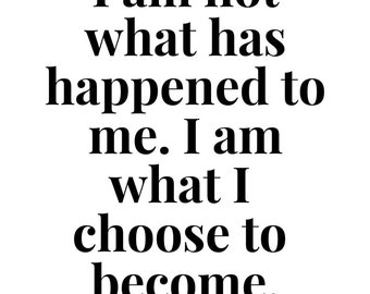 I am not what has happened to me. Carl Jung. Quote Psychology. Instant Download. Black and white.