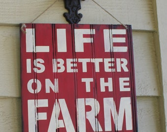 LIFE is Better on the FARM Sign/Red/Farm Art/Farm decor/Wood Sign/Wood sign/Farm Decor/Farm Sign/Life is Better