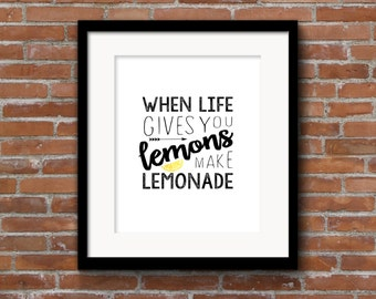When Life Gives You Lemons Make Lemonade 8x10 Wall Art And 5x7 Card: Instant Digital Download Printable Black and Yellow Original Typography