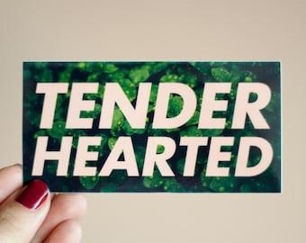 Feminist Vinyl Sticker Tenderhearted- Illustrated Text Weatherproof Decal