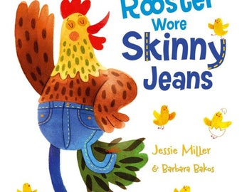 Rooster Wore Skinny Jeans by Jessie Miller *Author Signed* Picture Book