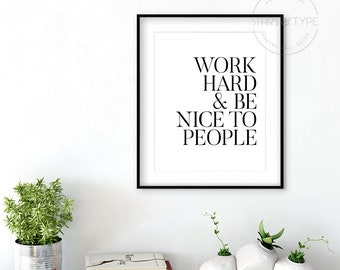 Work Hard And Be Nice To People, PRINTABLE Wall Art, Digital Print Quotes, Desk Home Office Decor, Modern Black Typography, Motivational Art