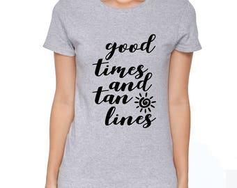 Good Times and Tan Lines Shirt, Good Times Shirt, Mermaid Tshirt, Bridal Party Top, Tan Lines Shirt, Good Times, Tan Lines, S00149