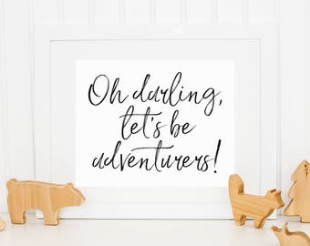 Oh Darling, Let's Be Adventurers Printable Typography Wall Art, Home Decor, Art Print, Gray Watercolor Calligraphy Poster, Digital Download
