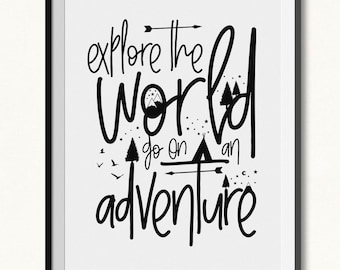 Explore the World Print / Let's Go On An Adventure Print / DIGITAL / Adventure Printable / Nature Print / Nature Printable / World Printable