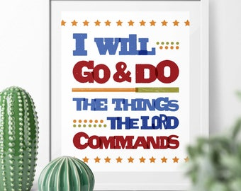I Will Go & Do The Things The Lord Commands Inspirational Poster Printable | Book of Mormon 1 Nephi 3:7 Printable