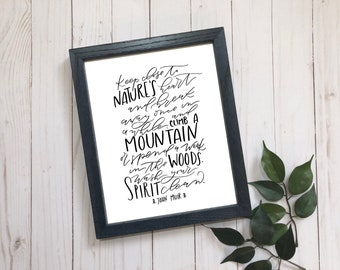 John Muir Print . Hand lettered Print . Keep close to nature's heart . 5x7 . 8x10 . 11x14 . calligraphy . Nature print . climb a mountain .