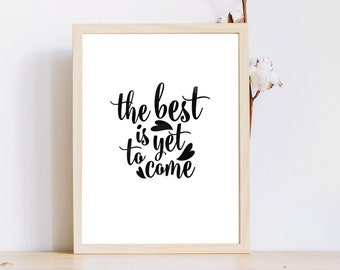 The best is yet to come,Holiday quote Poster,Printable Christmas quote,Wall Print,word art,gift for her,gift for him,Instant Download,Decor