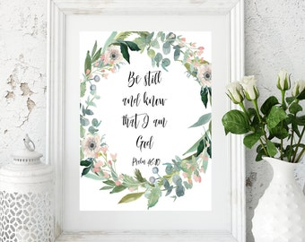 Know that I am God, Psalm 46 10, Psalm 46 8, be still and know, I am God, Psalm Printable, that I am God, Positive Affirmation, Be Still