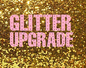 Make your onesie sparkle! Upgrade your vinyl to glitter! Click for details.