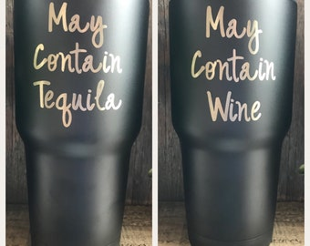 May contain tequila/wine tumbler, personalized tumbler, custom tumbler, bachelorette party, bridemaid gift, gift for her