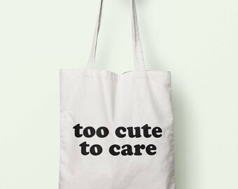 Too Cute To Care Tote Bag Long Handles TB1676