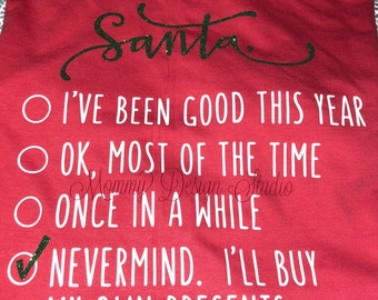 Santa Christmas Shirt - Naughty List - Dear Santa - Funny Christmas Shirt - I Tried - I'll buy my own gifts - Gag Gift - Holiday Shirt